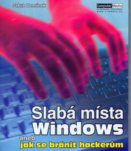 Jakub Zemánek: Slabá místa Windows aneb Jak se bránit hackerům cena od 92 Kč