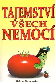 Helmut Wandmaker: Tajemství všech nemocí cena od 144 Kč