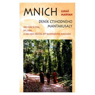 Lukáš Marvan: Mnich Deník ctihodného Mantakusaly cena od 135 Kč
