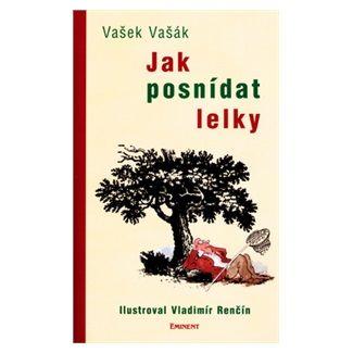 Vašek Vašák, Vladimír Renčín: Jak posnídat lelky cena od 132 Kč