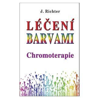 Johan Richter: Léčení barvami Chromoterapie cena od 112 Kč