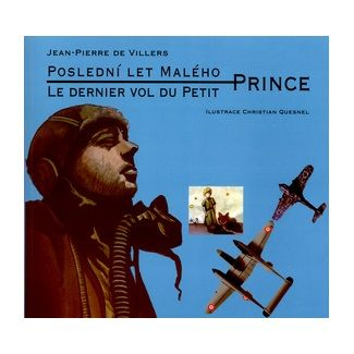 Jean Pierre de Villers, Christian Quesnel: Poslední let malého prince / Le dernier vol du Petit (ČJ,FJ) cena od 111 Kč