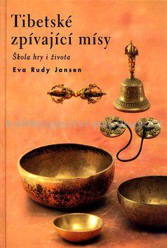 Eva Rudy Jansen: Tibetské zpívající mísy cena od 128 Kč