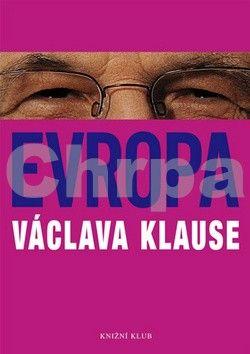 Václav Klaus: Evropa Václava Klause cena od 135 Kč