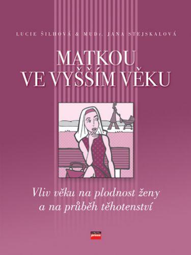 Jana Stejskalová, Lucie Šilhová: Matkou ve vyšším věku cena od 94 Kč