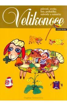 Dagmar Šottnerová: Velikonoce - původ, zvyky, hry, pohádky, návody a náměty - 2. vydání cena od 99 Kč