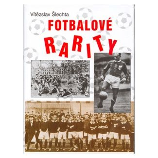 Vítězslav Šlechta: Fotbalové rarity cena od 94 Kč