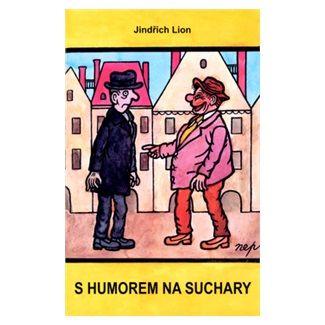 Jindřich Lion, Jiří Winter-Neprakta: S humorem na suchary cena od 108 Kč
