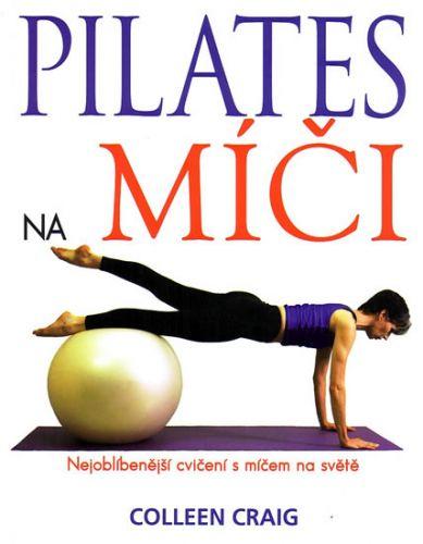 Graig Colleen: Pilates na míči cena od 148 Kč