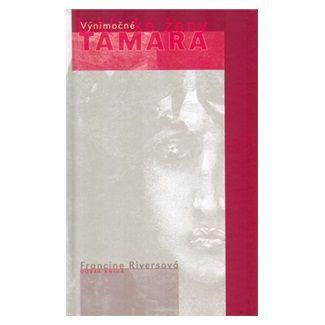 Francine Rivers: Tamara cena od 93 Kč