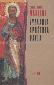 Carlo Maria Martini: Vyznania apoštola Pavla cena od 125 Kč