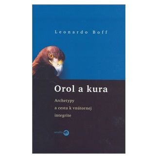 Leonardo Boff: Orol a kura cena od 99 Kč