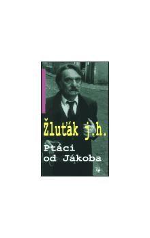 Josef Hrubý - Žluťák: Ptáci od Jákoba cena od 136 Kč