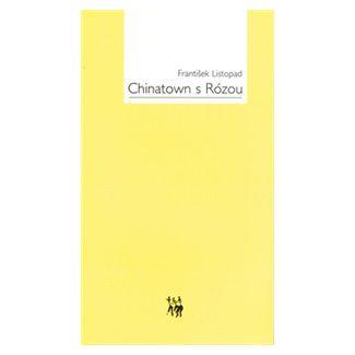 František Listopad: Chinatown s Rózou cena od 84 Kč