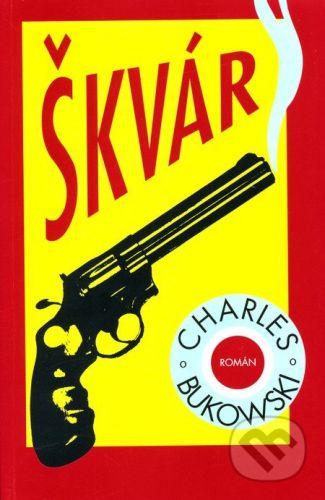 Charles Bukowski: Škvár cena od 81 Kč