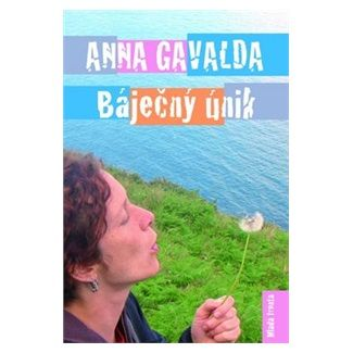 Anna Gavalda: Báječný únik cena od 79 Kč