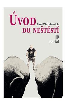 Paul Watzlawick: Úvod do neštěstí cena od 131 Kč
