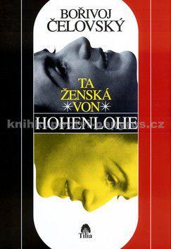 Bořivoj Čelovský: Ta ženská von Hohenlohe cena od 122 Kč