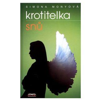 Simona Monyová: Krotitelka snů cena od 126 Kč