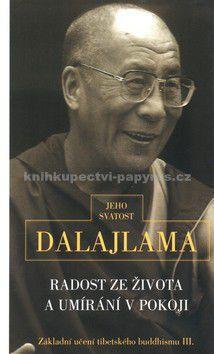 Jeho svatost Dalajlama XIV.: Radost ze života - Jeho svatost Dalajlama XIV. cena od 100 Kč