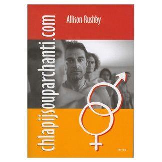 Allison Rushby: Chlapijsouparchanti.com cena od 104 Kč