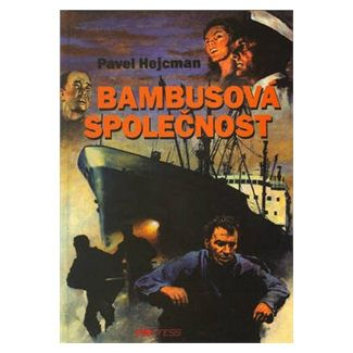 Pavel Hajcman: Bambusová společnost cena od 84 Kč
