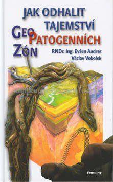 Václav Vokolek: Jak odhalit tajemství geopatogenních zón cena od 140 Kč