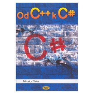 Miroslav Virius: Od C++ k C# cena od 133 Kč
