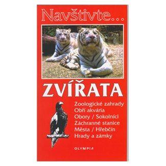 Marcela Nováková: Navštivte... Zvířata - Zoologické zahrady, obří akvária ... cena od 45 Kč