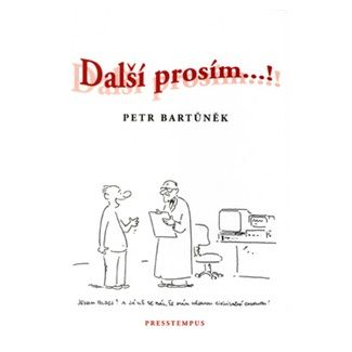 Petr Bartůněk, Vladimír Jiránek: Další prosím...! cena od 132 Kč