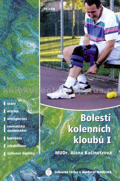 Alena Kačinetzová: Bolesti kolenních kloubů I. - Alena Kačinetzová cena od 127 Kč