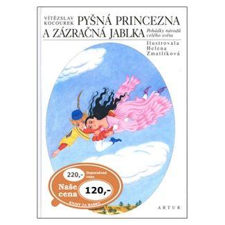 Vítězslav Kocourek: Pyšná princezna a zázračná jablka - Pohádky národů celého světa cena od 72 Kč