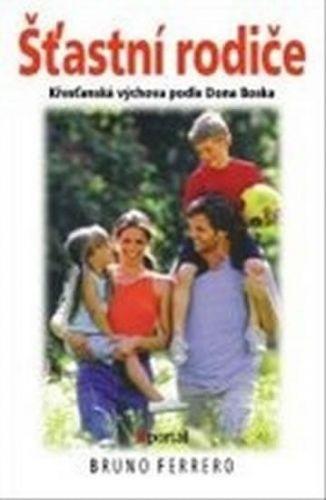 Bruno Ferrero: Šťastní rodiče cena od 0 Kč