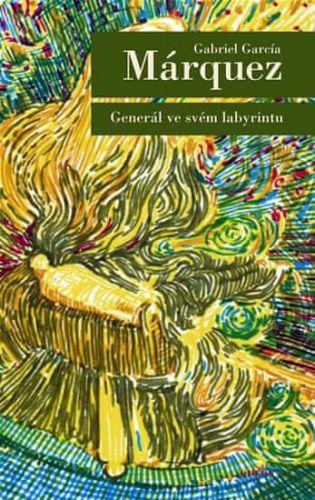 Gabriel García Márquez: Generál ve svém labyrintu - 2. vyd., v EMG 1. vydání cena od 157 Kč