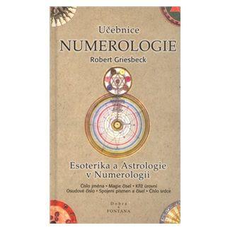 Robert Griesbeck: Učebnice numerologie cena od 124 Kč