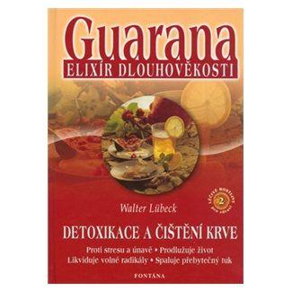 Walter Lübeck: Guarana elixír dlouhověkosti cena od 125 Kč