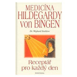 Wighard Strehlow: Medicína Hildegardy von Bingen cena od 223 Kč