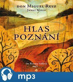 Don Miguel Ruiz: Hlas poznání - Toltécká kniha moudrosti cena od 158 Kč