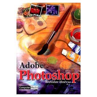 Břetislav Hněvsa: Adobe Photoshop 7 cena od 107 Kč