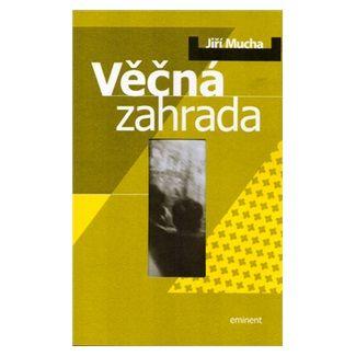 Jiří Mucha: Věčná zahrada cena od 123 Kč