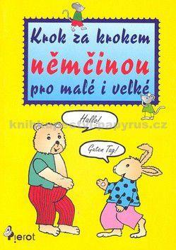 Fučíková Renáta, Ježková Alena: Krok za krokem němčinou pro malé i velké cena od 128 Kč
