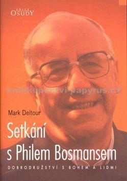 Mark Deltour: Setkání s Philem Bosmansem cena od 104 Kč