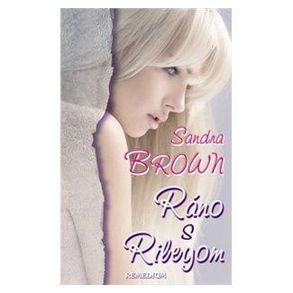Sandra Brown: Ráno s Rileyom cena od 149 Kč