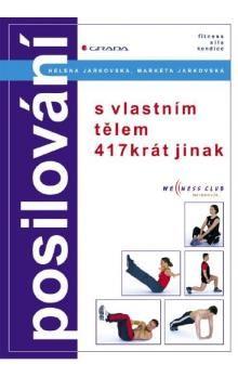 Helena Jarkovská, Markéta Jarkovská: Posilování s vlastním tělem 417krát jinak cena od 135 Kč