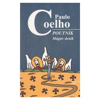 Paulo Coelho: Poutník Mágův deník cena od 140 Kč