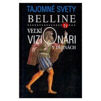 Belline: Veľkí vizionári v dejinách cena od 88 Kč