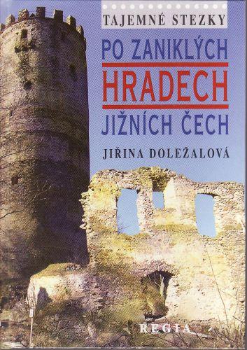 Regia Tajemné stezky Po zaniklých hradech Jižních Čech cena od 160 Kč