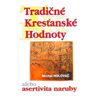 Michal Holováč: Tradičné kresťanské hodnoty cena od 151 Kč