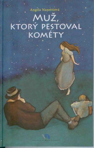 Angela Nanetti: Muž, ktorý pestoval kométy cena od 62 Kč