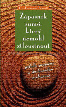 Éric-Emmanuel Schmitt: Zápasník sumó, který nemohl ztloustnout cena od 187 Kč